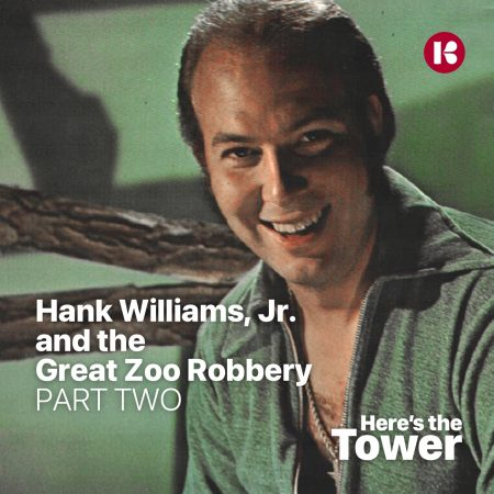 Hank Williams Jr Great Zoo Robbery - Here's the Tower podcast - Scott Ritcher