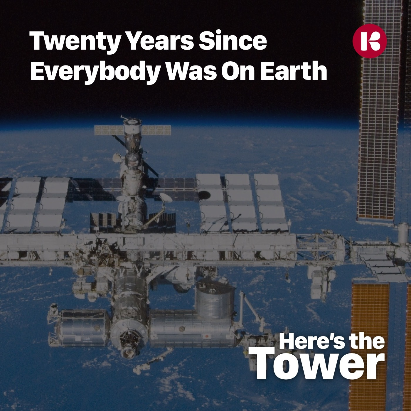 Here's the Tower - Twenty Years Since Everybody Was On Earth